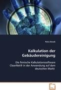 Kalkulation der Gebäudereinigung: Die finnische Kalkulationssoftware CleanNet®in der Anwendung auf dem deutschen Markt